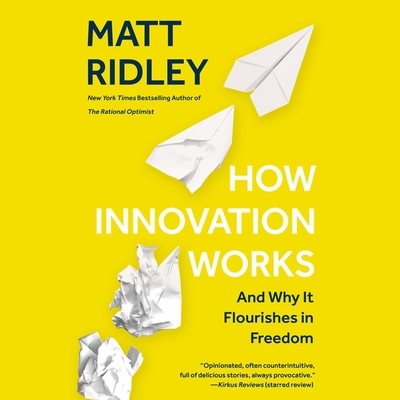 How Innovation Works Lib/E: And Why It Flourishes in Freedom Cover Image