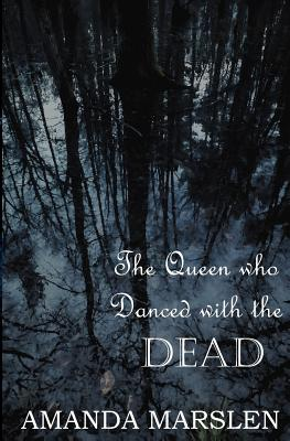Cover for The Queen Who Danced with the Dead