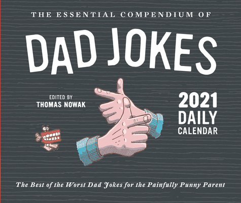 Essential Compendium of Dad Jokes 2021 Daily Calendar: (Best Dad Humor Daily Calendar, Page a Day Calendar of Funny and Corny Jokes for Fathers) Cover Image
