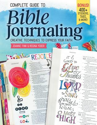 Complete Guide to Bible Journaling: Creative Techniques to Express Your Faith Cover Image