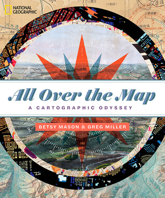 All Over the Map: A Cartographic Odyssey Cover Image