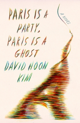 Paris Is a Party, Paris Is a Ghost: A Novel Cover Image