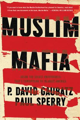 Muslim Mafia: Inside the Secret Underworld that's Conspiring to Islamize America Cover Image