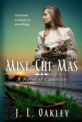 Mist-chi-mas: A Novel of Captivity Cover Image