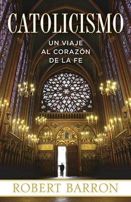 Catolicismo: Un Viaje Al Corazon de la Fe Cover Image