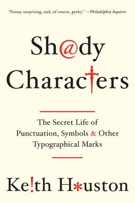 Shady Characters: The Secret Life of Punctuation, Symbols, and Other Typographical Marks Cover Image
