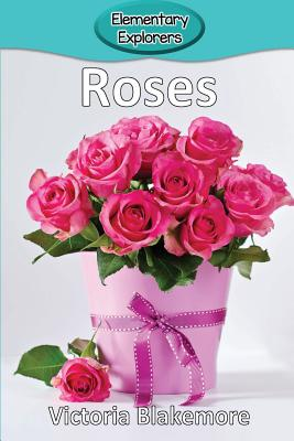 Roses (Elementary Explorers #96) Cover Image