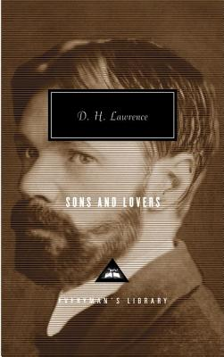 Sons and Lovers (Everyman's Library Classics & Contemporary Classics) Cover Image