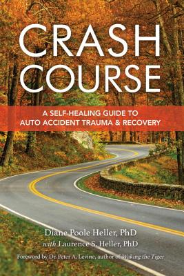 Crash Course: A Self-Healing Guide to Auto Accident Trauma and Recovery Cover Image