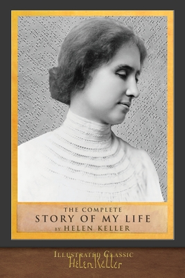 The Complete Story of My Life: Illustrated First Edition Cover Image