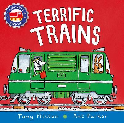 Terrific Trains (Amazing Machines) Cover Image