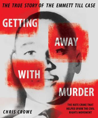 Getting Away with Murder: The True Story of the Emmett Till Case Cover Image