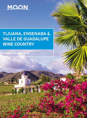 Moon Tijuana, Ensenada & Valle de Guadalupe Wine Country (Travel Guide) Cover Image