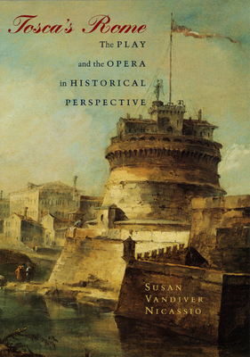 Tosca's Rome: The Play and the Opera in Historical Perspective Cover Image