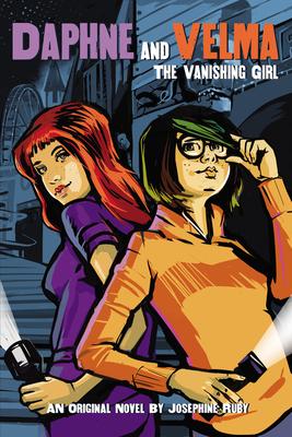 The Vanishing Girl (Daphne and Velma YA Novel #1) (Media tie-in) (Scooby-Doo! #1) Cover Image