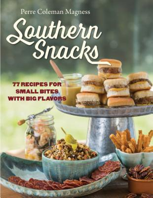 Southern Snacks: 77 Recipes for Small Bites with Big Flavors Cover Image