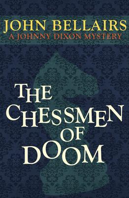 Cover for The Chessmen of Doom (Johnny Dixon #7)