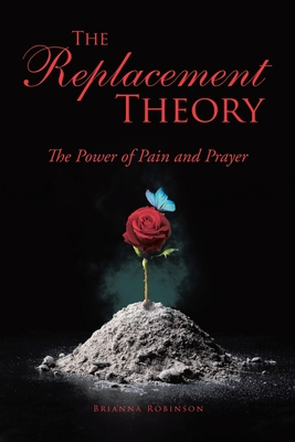 The Replacement Theory: The Power of Pain and Prayer Cover Image