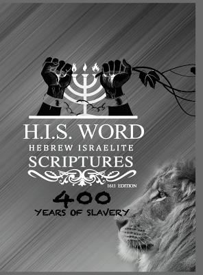 Hebrew Israelite Scriptures: 400 Years of Slavery - SILVER EDITION Cover Image