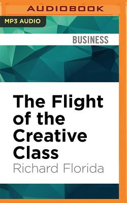 The Flight of the Creative Class Cover Image