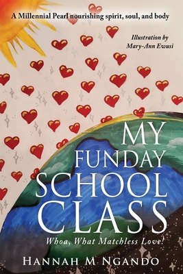 My Funday School Class: Whoa, What Matchless Love! Cover Image