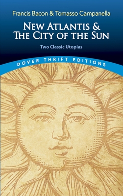New Atlantis and the City of the Sun: Two Classic Utopias (Dover Thrift Editions) Cover Image