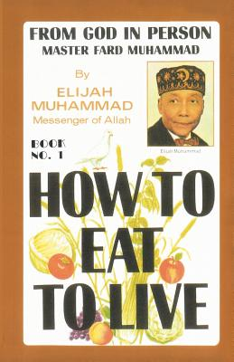 How To Eat To Live, Book 1 Cover Image
