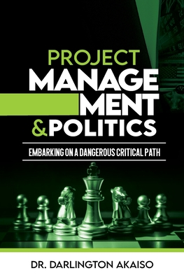 Project Management and Politics: Embarking on a Dangerous Critical Path Cover Image