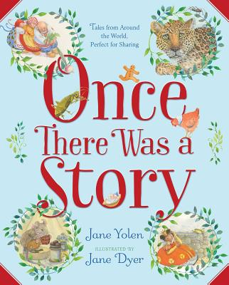 Once There Was a Story: Tales from Around the World, Perfect for Sharing Cover Image