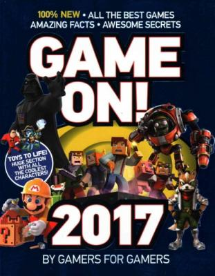 Game On! 2017: All the Best Games: Awesome Facts and Coolest Secrets Cover Image