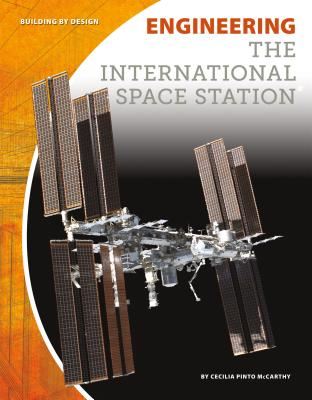 Engineering the International Space Station (Building by Design Set 2) Cover Image