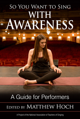 So You Want to Sing with Awareness: A Guide for Performers Cover Image