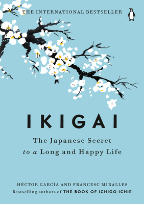 Ikigai: The Japanese Secret to a Long and Happy Life Cover Image