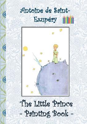 Der Kleine Prinz Ausmalbuch Le Petit Prince The Little Prince Ausmalbuch Malbuch Ausmalen Kolorieren Original Buntstifte Filzer Bleistift Brookline Booksmith