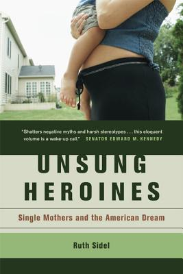 Unsung Heroines: Single Mothers and the American Dream Cover Image