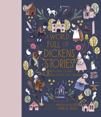 A World Full of Dickens Stories: 8 best-loved classic tales retold for children (World Full of... #5) Cover Image