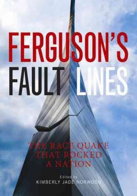Ferguson's Fault Lines: The Race Quake That Rocked a Nation Cover Image