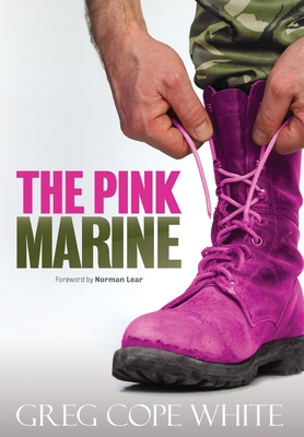 The Pink Marine: One Boy's Journey Through Bootcamp To Manhood Cover Image