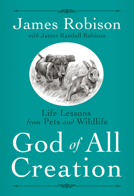 God of All Creation: Life Lessons from Pets and Wildlife Cover Image