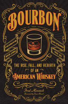 Bourbon: The Rise, Fall, and Rebirth of an American Whiskey Cover Image