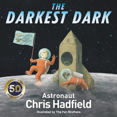 The Darkest Dark by Chris Hadfield (Astronaut)