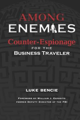Among Enemies: Counter-Espionage for the Business Traveler Cover Image