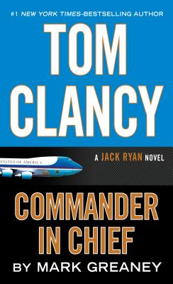 Tom Clancy Commander-In-Chief (Jack Ryan Novel) Cover Image