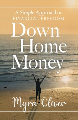 Down Home Money: A Simple Approach to Financial Freedom Cover Image