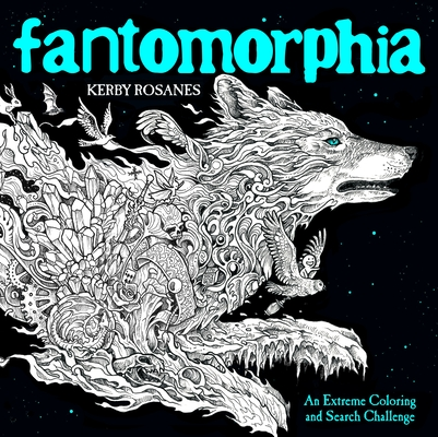Fantomorphia: An Extreme Coloring And Search Challenge Brookline Booksmith