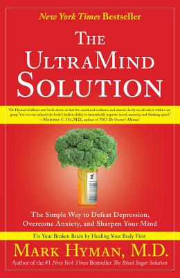 The UltraMind Solution: The Simple Way to Defeat Depression, Overcome Anxiety, and Sharpen Your Mind Cover Image