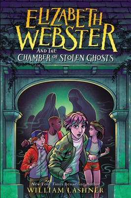 Elizabeth Webster and the Chamber of Stolen Ghosts Cover Image