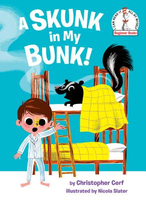 A Skunk in My Bunk! (Beginner Books(R)) Cover Image