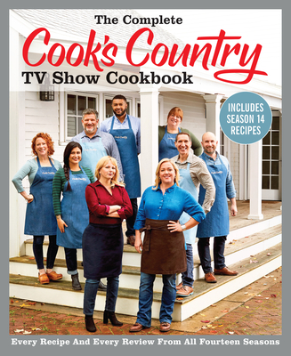The Complete Cook's Country TV Show Cookbook Includes Season 14 Recipes: Every Recipe and Every Review from All Fourteen Seasons Cover Image