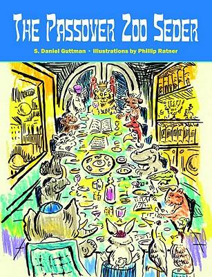The Passover Zoo SederS. Daniel Guttman, Phillip Ratner, Phillip Ratner